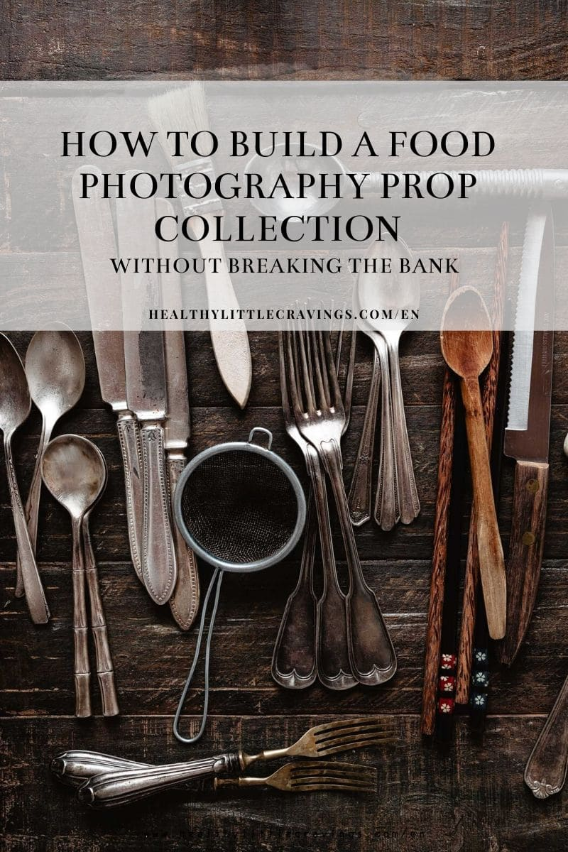 How to build a food photography props collection without breaking the bank